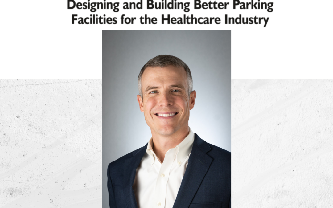 Designing and Building Better Parking Facilities for the Healthcare Industry